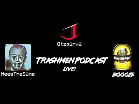 Trashmen Podcast Live! ft. Otzdarva (Full Stream)