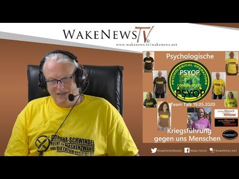 Psychologische Kriegsführung gegen uns Menschen - Team Talk Wake News Radio/TV 20200519