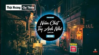 Nắm Chặt Tay Anh Nhé Remix - Lynk Lee BẢN NHẠC HAY NHẤT 2019 KHÔNG NGHE UỔNG PHÍ    THẬTHOÀNG