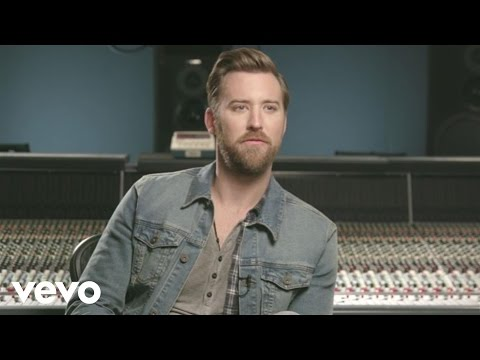 Charles Kelley - Your Love (Behind The Song)