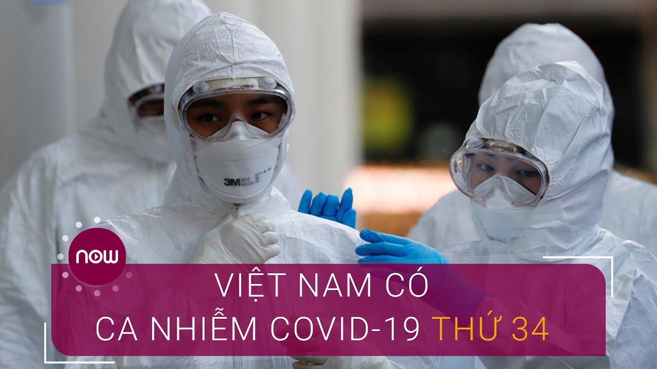 Bệnh nhân thứ 34 mắc Covid-19 tại Việt Nam | VTC Now