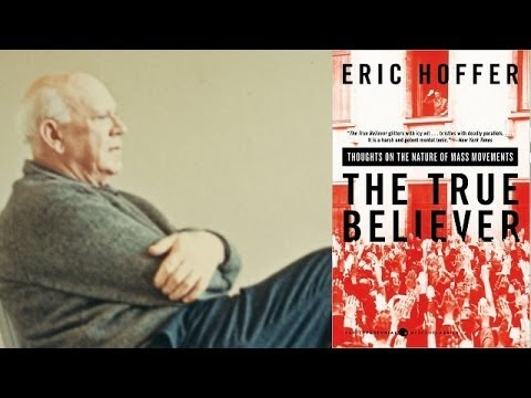 "Discussing Eric Hoffer's ""The True Believer"" - Part 1 (TPS) - YouTube"