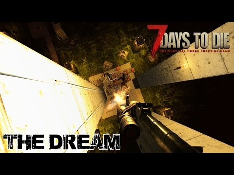 7 Days To Die (Alpha 15.2) - The Dream (Attack of the 308th Day Horde)
