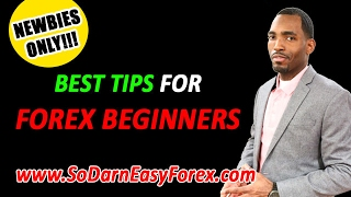 (NEWBIES ONLY) BEST TIPS For Forex Beginners - So Darn Easy Forex