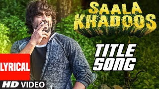 SAALA KHADOOS Title Song (LYRICAL VIDEO) | R. Madhavan, Ritika Singh