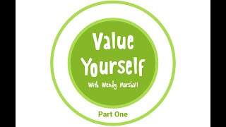 VALUE YOURSELF | Part One | Wendy Marshall | Global Co-operation House |