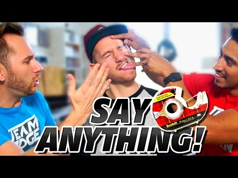 SAY ANYTHING CHALLENGE!!