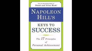 Napoleon Hill ✦ Keys to Success, 17 Principles of Personal Achievement ✦ Full AudioBook