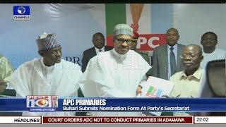 Buhari Submits APC Nomination Form In Abuja 12/09/18 Pt.1 | News@10 |