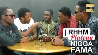 vuclip Nigga Fama : notre musique n'est pas pour gâter   RHHM Plateau