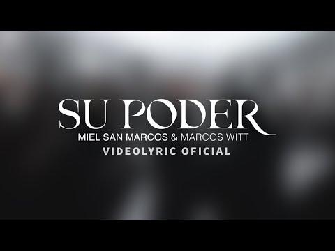 SU PODER - VideoLyric Oficial -  Miel San Marcos y Marcos Witt