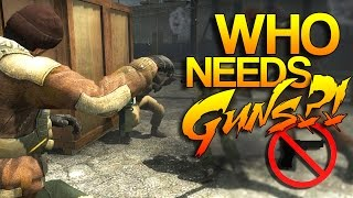 CS:GO - Who Needs GUNS?! #5