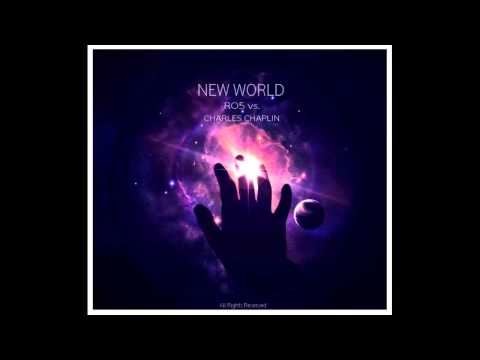 RO5 vs. Charles Chaplin - New World (Original Mix)