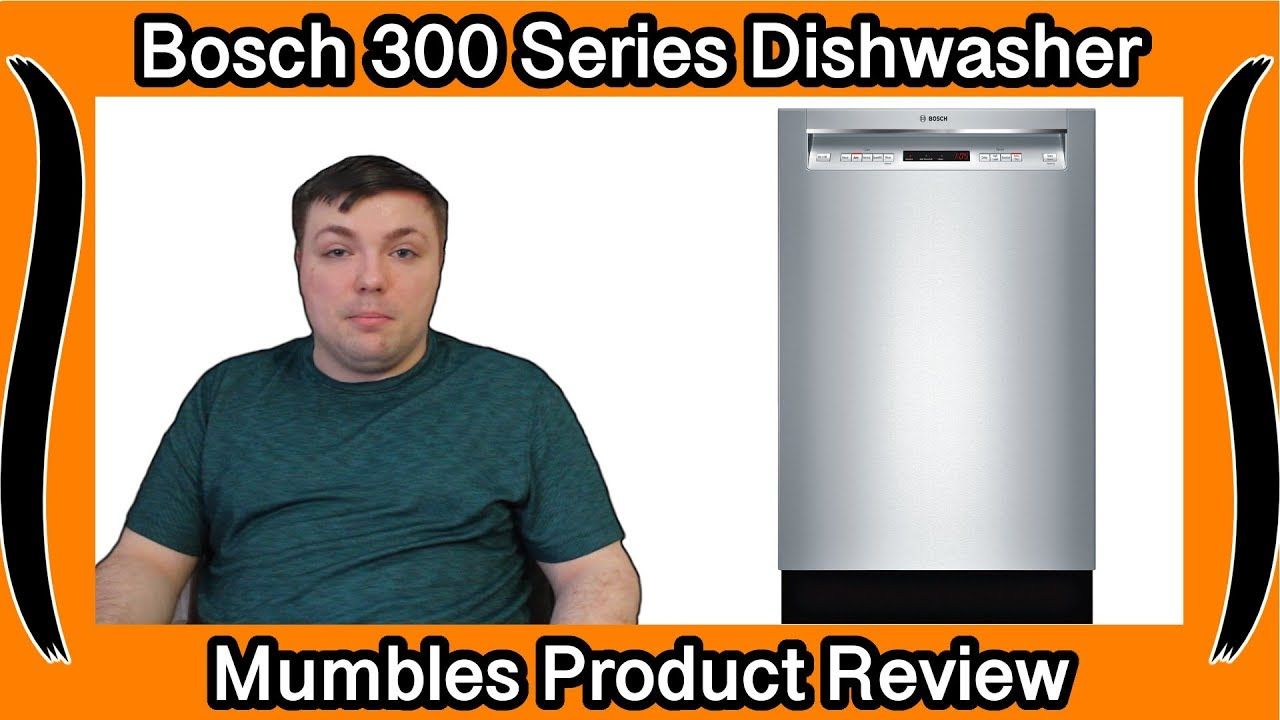 Before You Buy It Bosch 300 Series Dishwasher Mumblesvideos Product Review With Demo Youtube