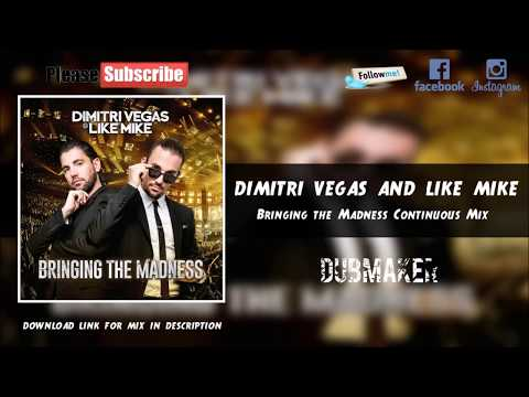 Dimitri Vegas And Like Mike - Bringing The Madness Continuous Mix