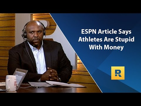 ESPN Article Says Athletes Are Doing Stupid Things With Money