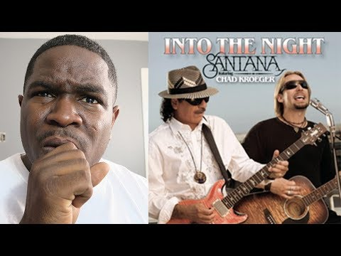 FIRST TIME HEARING - Santana - Into The Night ft. Chad Kroeger - REACTION