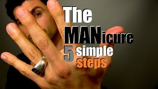 How To Give Yourself A MANicure | 5 Simple Steps For Handsome Hands | Easy Home Manicure Tips Thumbnail