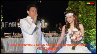 LIPUTAN EXCLUSIVE IFAN SEVENTEEN & DYLAN SAHARA WEDDING SONG SPECIAL APPAREANCE ON THE DAY