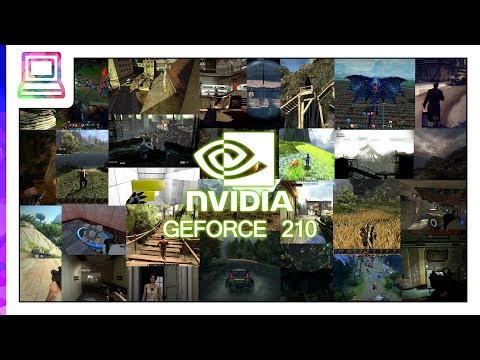 25+ Modern Video Games Running On NVIDIA GeForce 210 (2018)