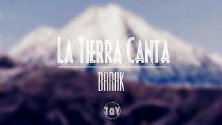 La Tierra Canta—Barak | Letra en Español.