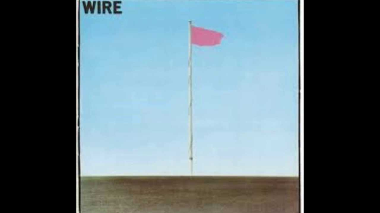 Wire - Dot Dash - YouTube