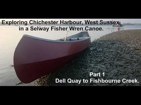 Exploring Chichester Harbour In A Selway Fisher Wren Canoe. Dell Quay To Fishbourne