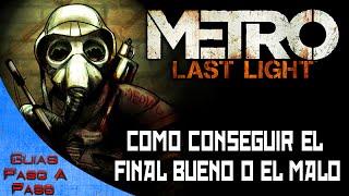 Metro: Last Light | Como conseguir el final bueno o el malo