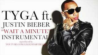 Tyga ft. Justin Bieber - Wait A Minute (OFFICIAL INSTRUMENTAL)