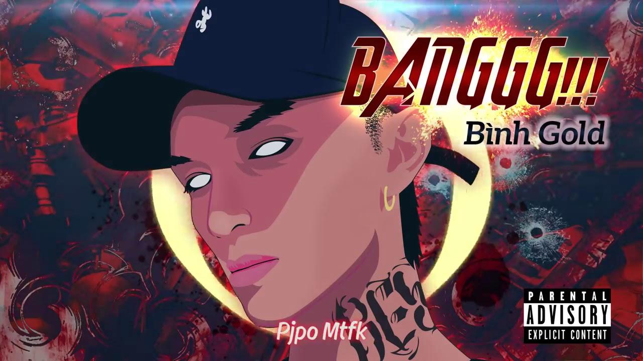 BANGGG   BÌNH GOLD   DIZZ PJPO & SOL BASS   OFFICIAL MP3 #1