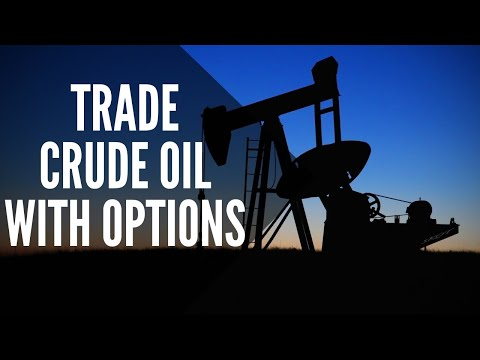 LEARN TO TRADE CRUDE OIL WITH OPTIONS (Plus our FAVORITE ETF!)
