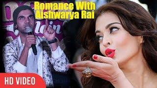 Romance With Worlds Most Beautiful Girl | Rajkummar Rao On Working With Aishwarya Rai