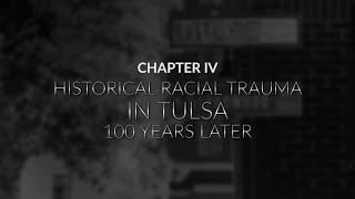 Tulsa Race Massacre: Chapter 4; Historical Racial Trauma in Tulsa 100 Years Later