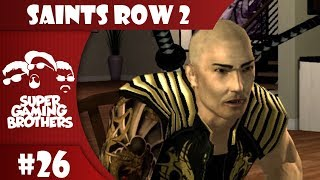 SGB Play: Saints Row 2 - Part 26 | Now It Gets Personal