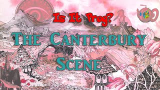 Is it Prog? : The Musicians of the Canterbury Scene