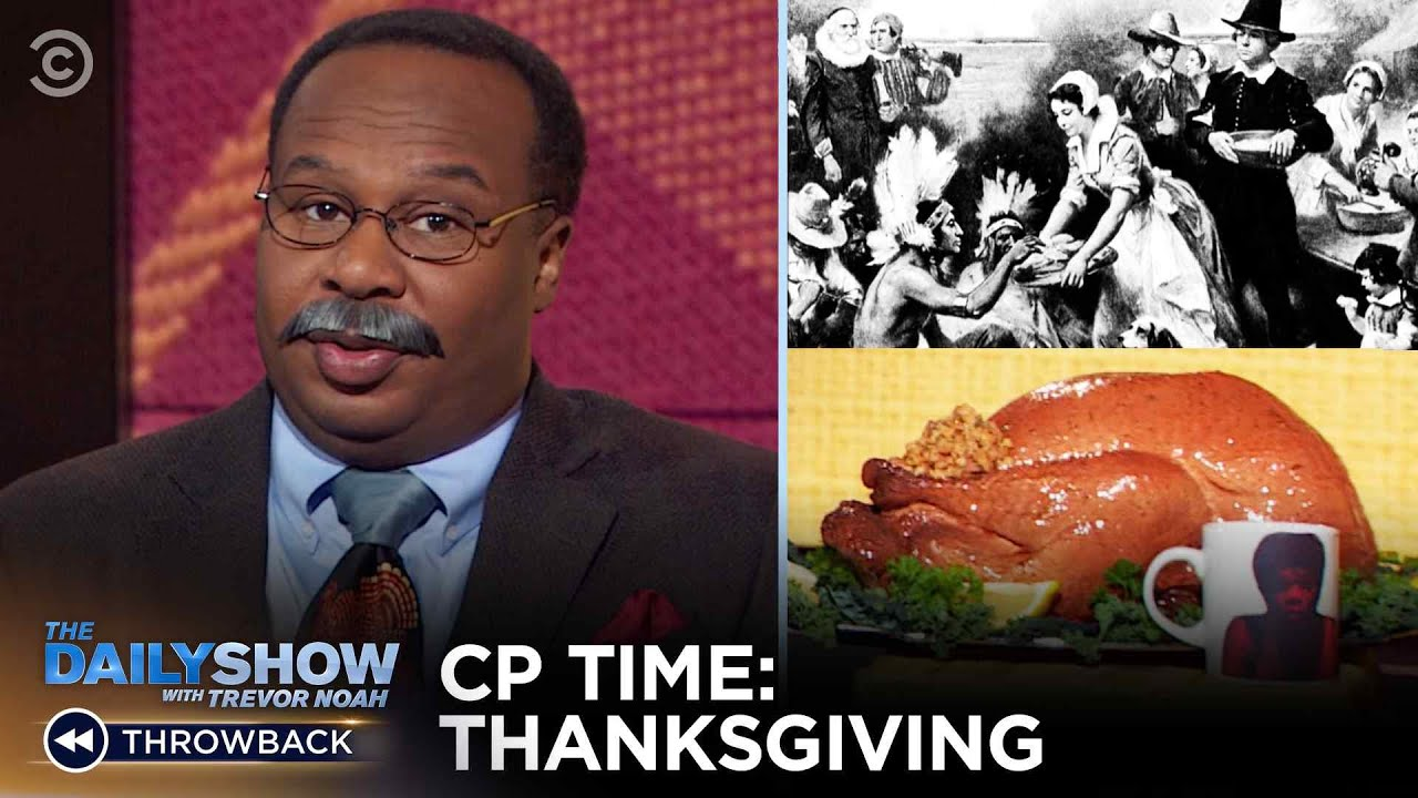 CP Time: Thanksgiving Edition | The Daily Show