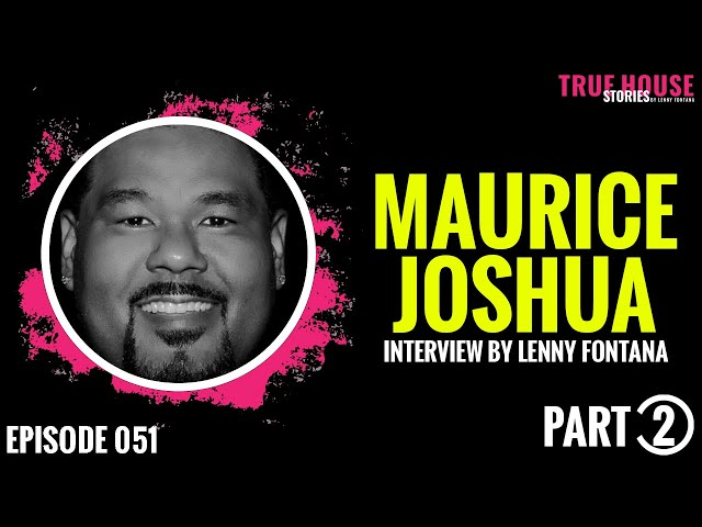 Maurice Joshua interviewed by Lenny Fontana for True House Stories # 051 (Part 2)
