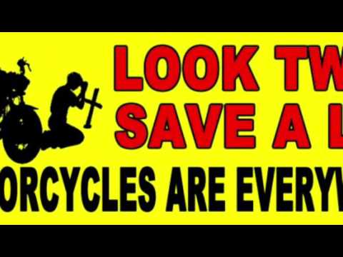 Look Twice Save a Life , Motorcycles are Everywhere !