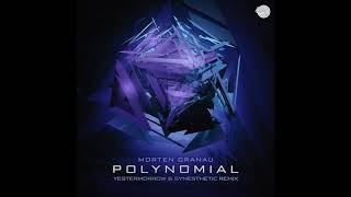 Morten Granau - Polynomial (Yestermorrow & Synesthetic Remix)