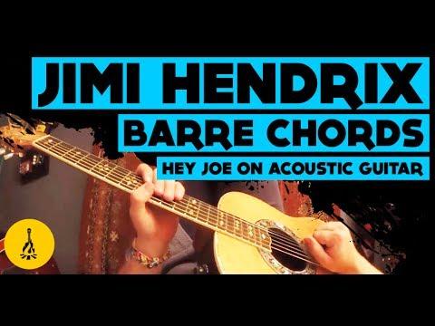 Jimi Hendrix Barre Chords | Hey Joe On Acoustic Guitar - YouTube