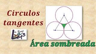 Área de una región sombreada | Circunferencias tangentes | La Prof Lina M3