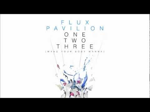 Flux Pavilion - One Two Three (Make your body wanna)