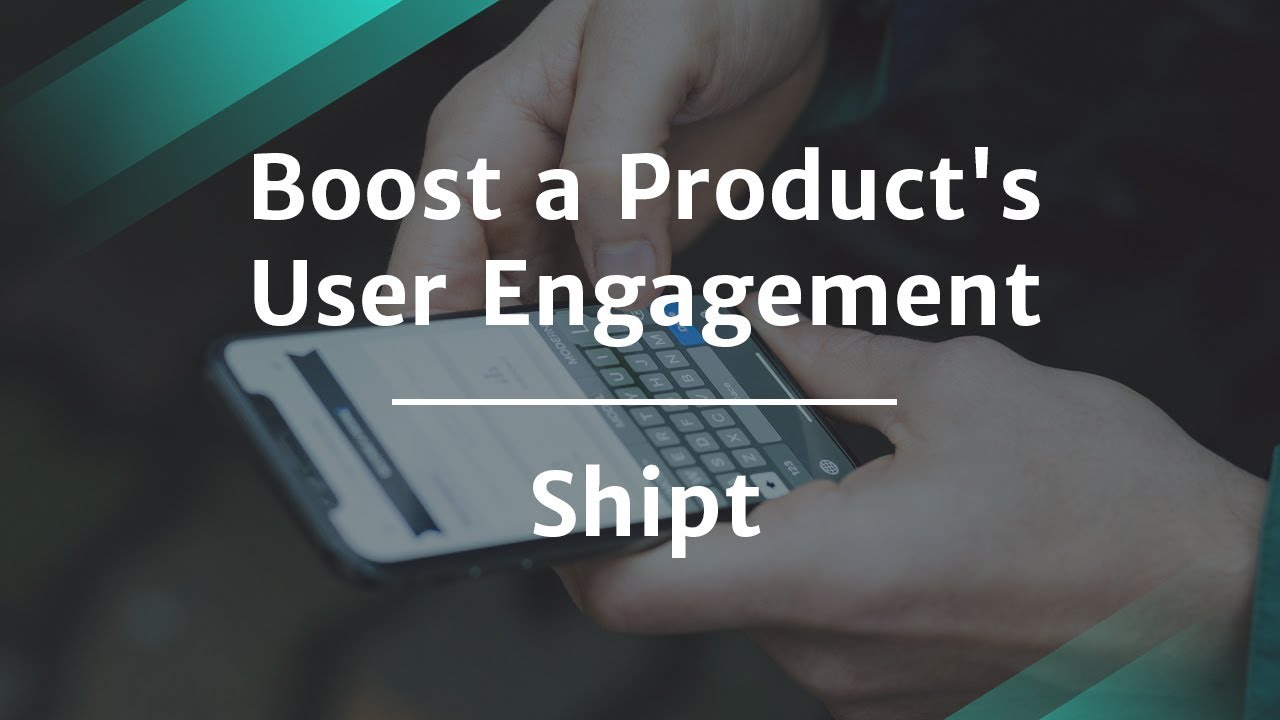 How to Boost a Product's User Engagement by former Shipt PM
