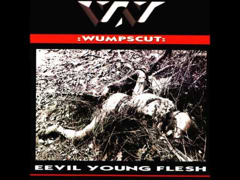 :wumpscut: - Wasted Dreams (Eevil Young Flesh)