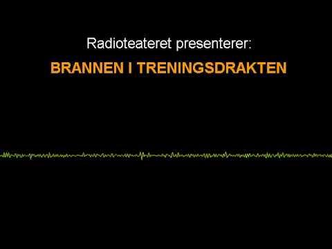 Radioteateret: Brannen i Treningsdrakten