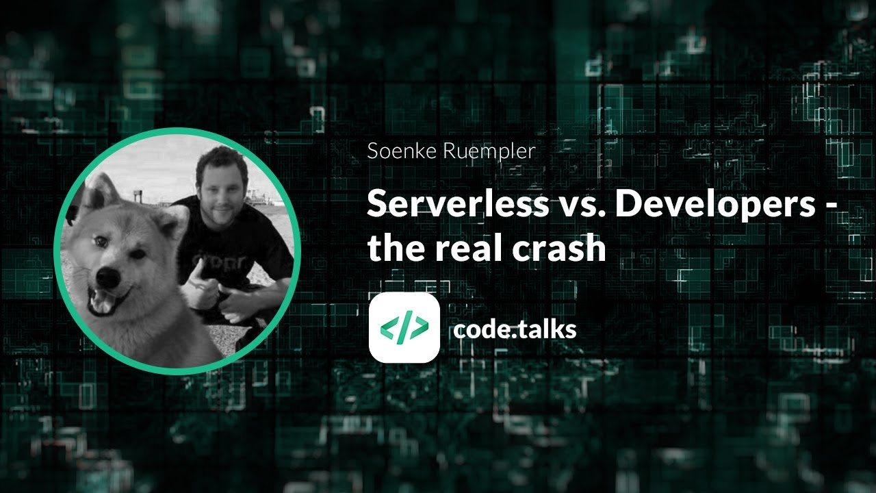The Real Crash >> Code Talks 2018 Serverless Vs Developers The Real Crash