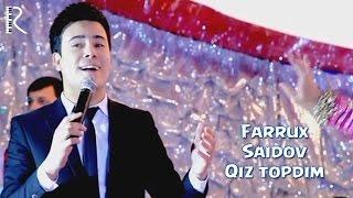 Фаррух Саидов - Киз топдим