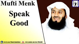 Speak Good | Mufti Ismail Menk | 29th July 2016 |