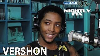 Vershon talks working with Chris Birch + Vybz Kartel as a musical influence on Nightly Fix