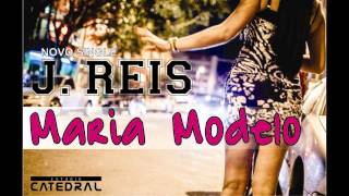 J Reis - Maria Modelo